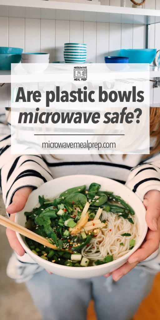 Are plastic bowls microwave safe?