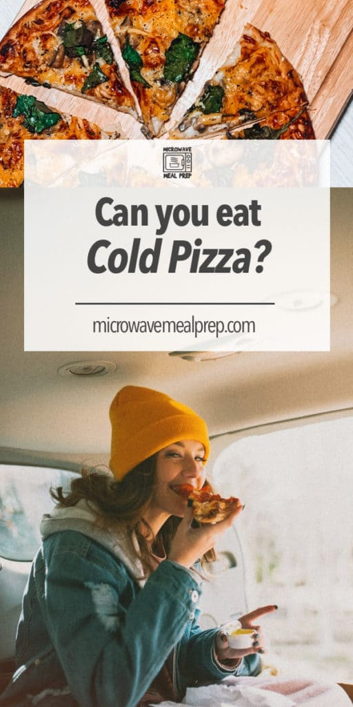 Can you eat cold pizza?