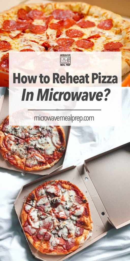 How to reheat pizza in the microwave