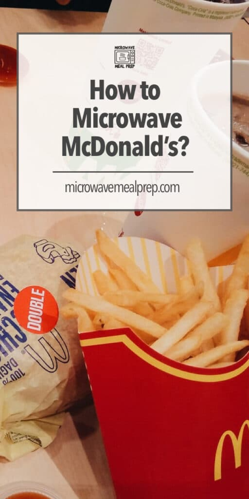 Best way to microwave McDonald's
