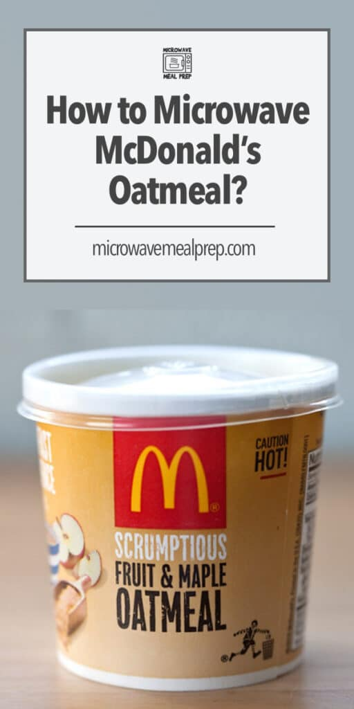 Best way to microwave McDonald's oatmeal