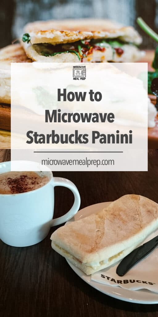 Best way to microwave a Starbucks panini