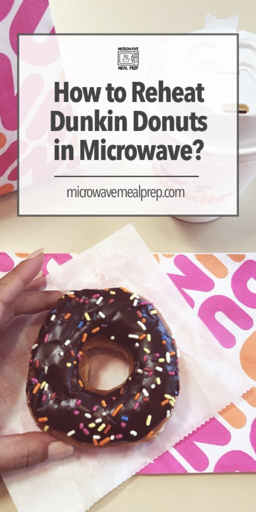 Best way to reheat Dunkin Donuts in the microwave