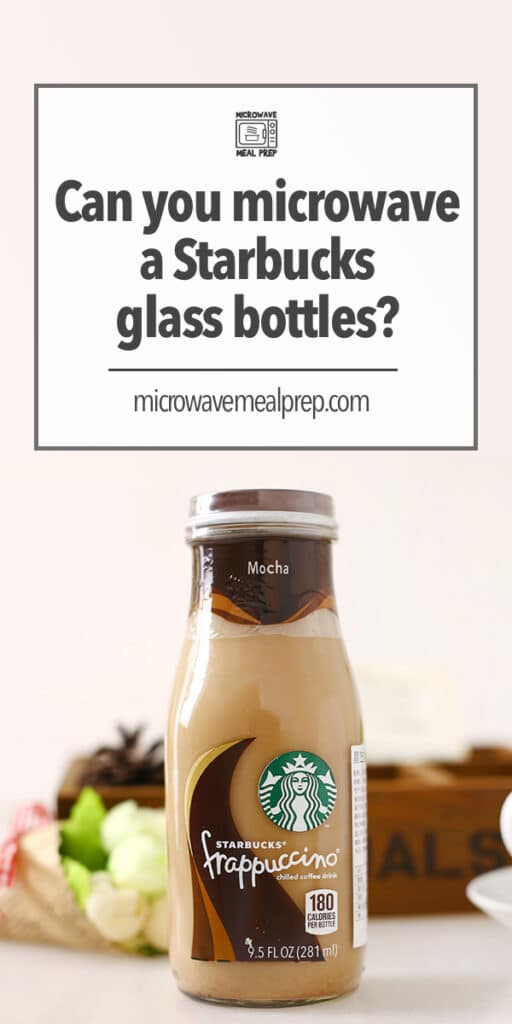 Can you microwave Starbucks glass bottles?