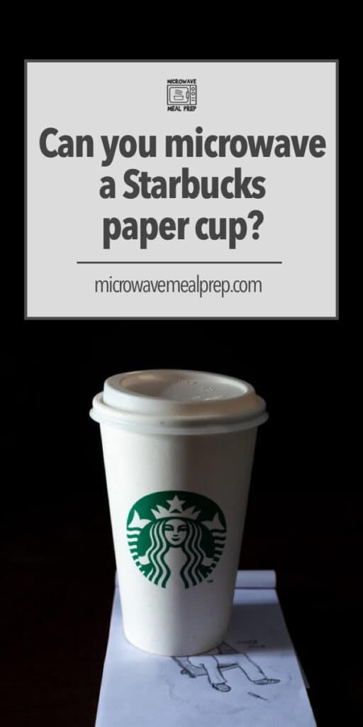 Is a Starbucks cup microwave safe?