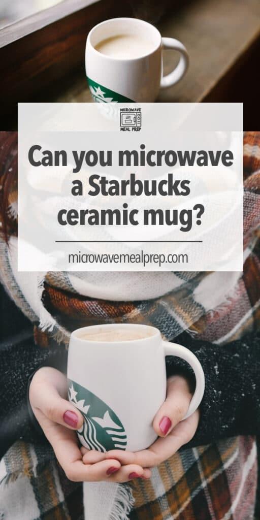 Is it safe to microwave a Starbucks ceramic mug?
