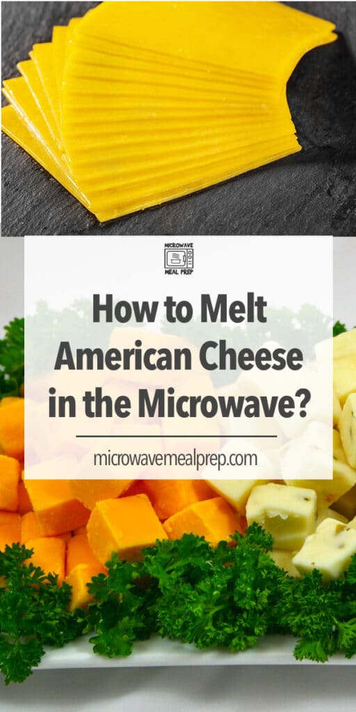 How to melt American cheese in microwave