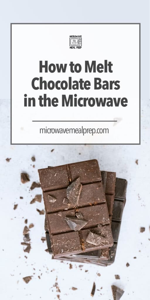 How to melt chocolate bars in microwave.