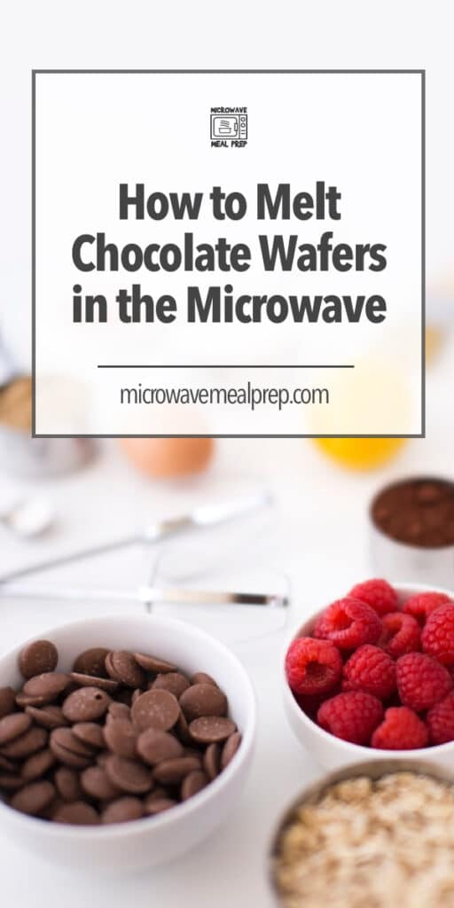 How to melt chocolate wafers in microwave.