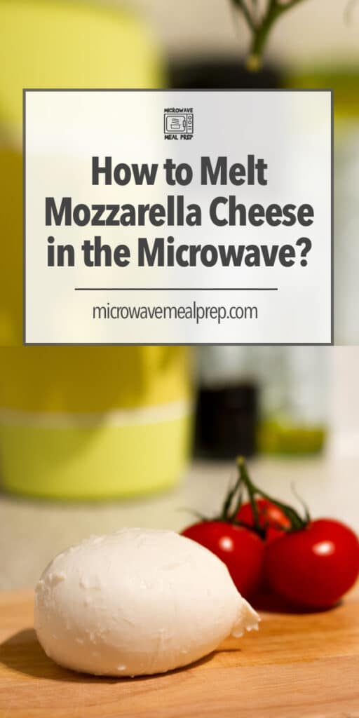 How to melt mozzarella cheese in microwave.