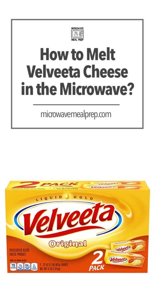 How to melt Velveeta cheese in microwave.
