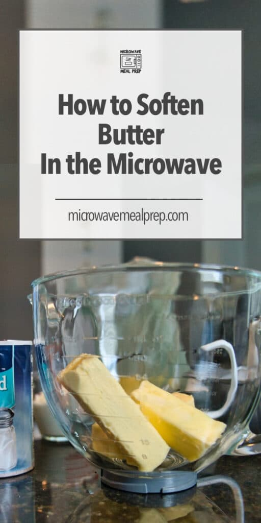 How to soften butter in the microwave.