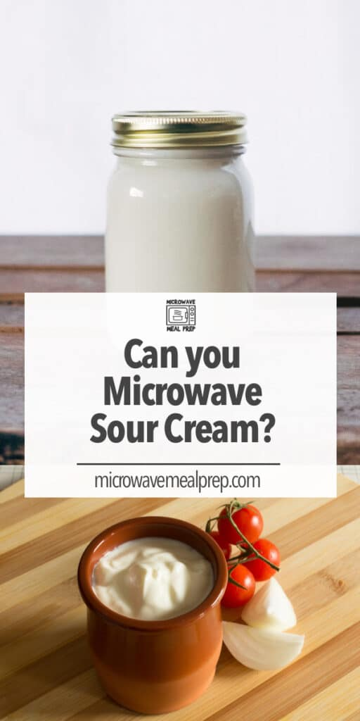 Is it safe to microwave sour cream?