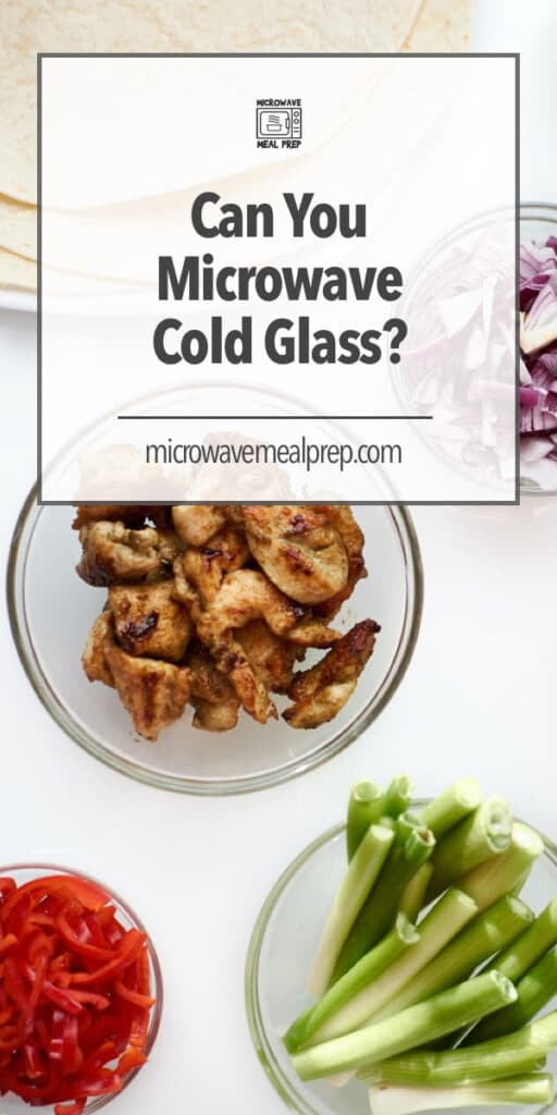 Can you microwave cold glass?