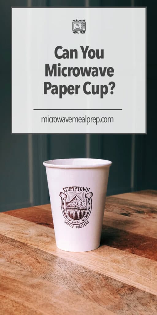 Can you microwave a paper cup?