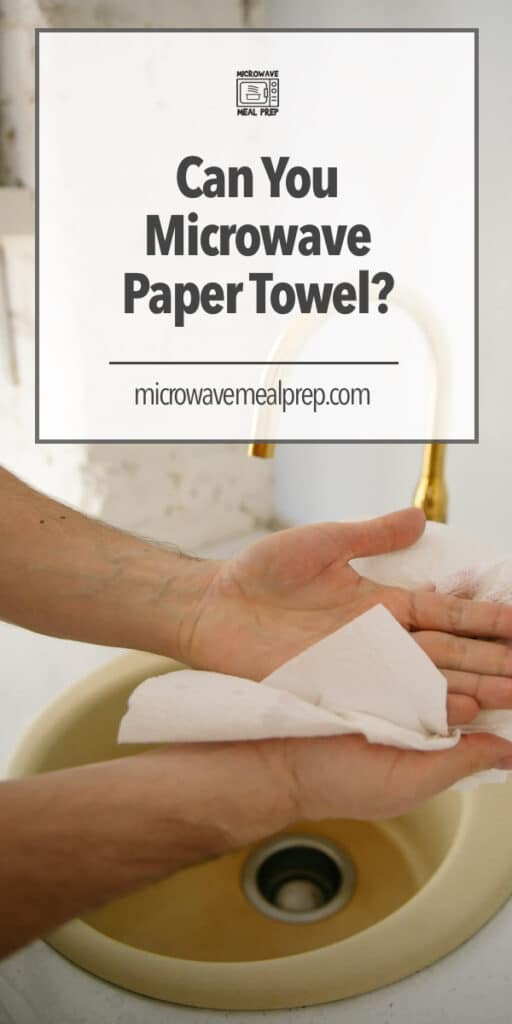 Can you microwave a paper towel?