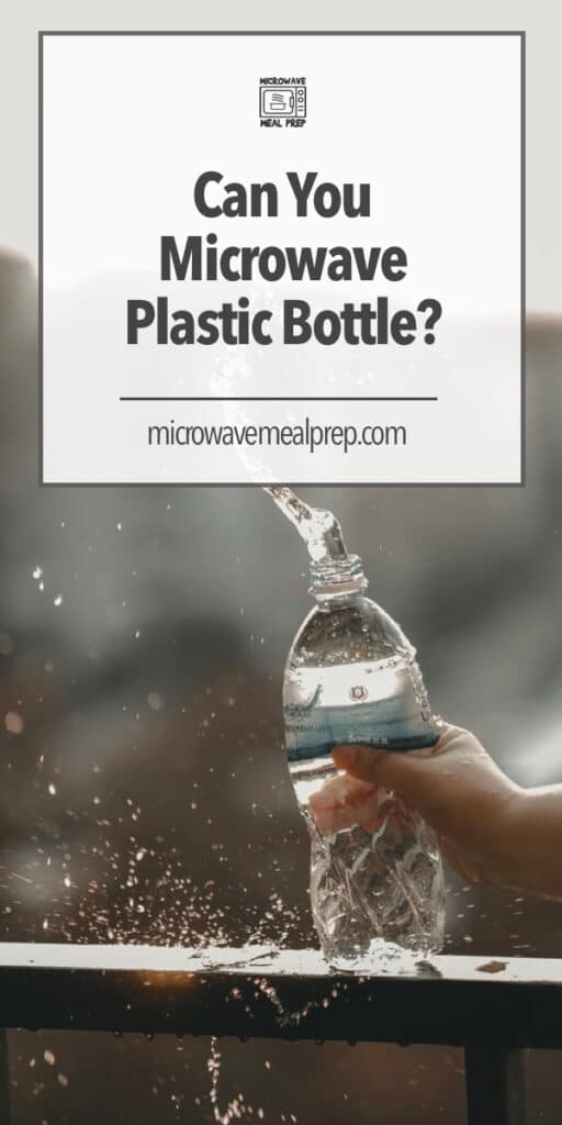 Can you microwave a plastic water bottle?