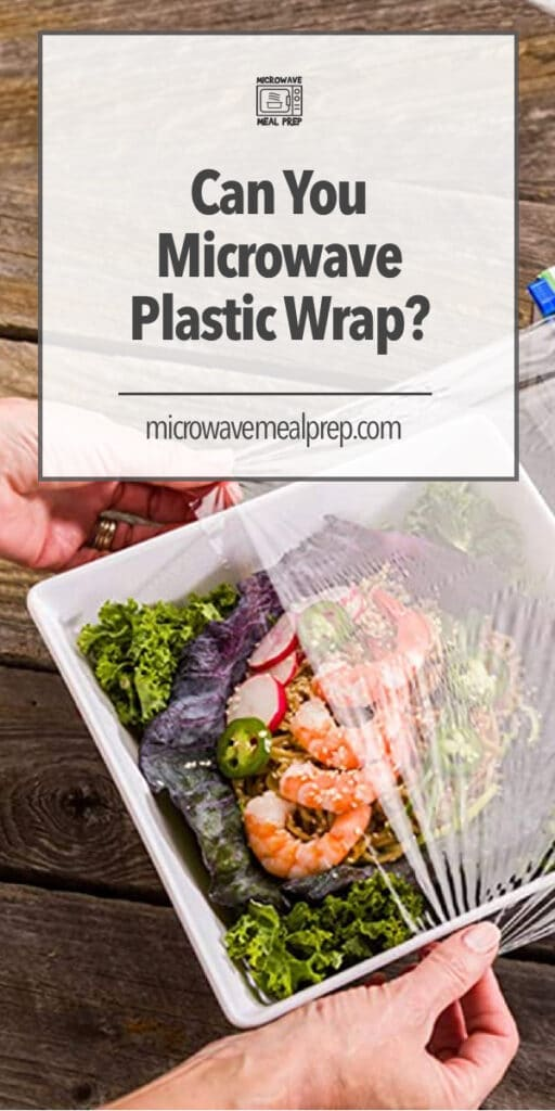 Can you microwave plastic wrap?