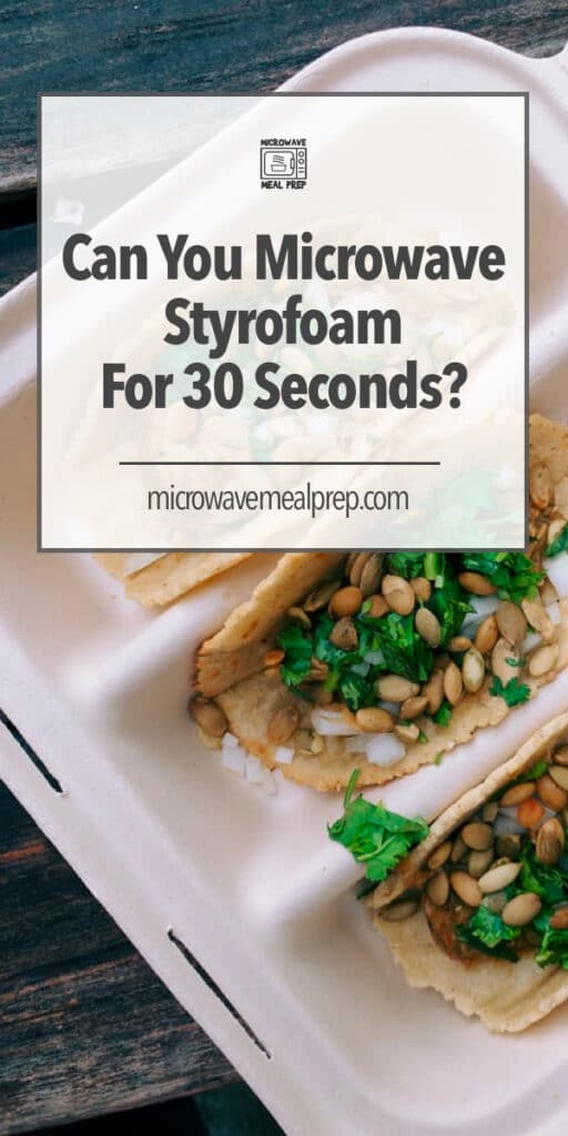 Can you microwave styrofoam for 30 seconds?