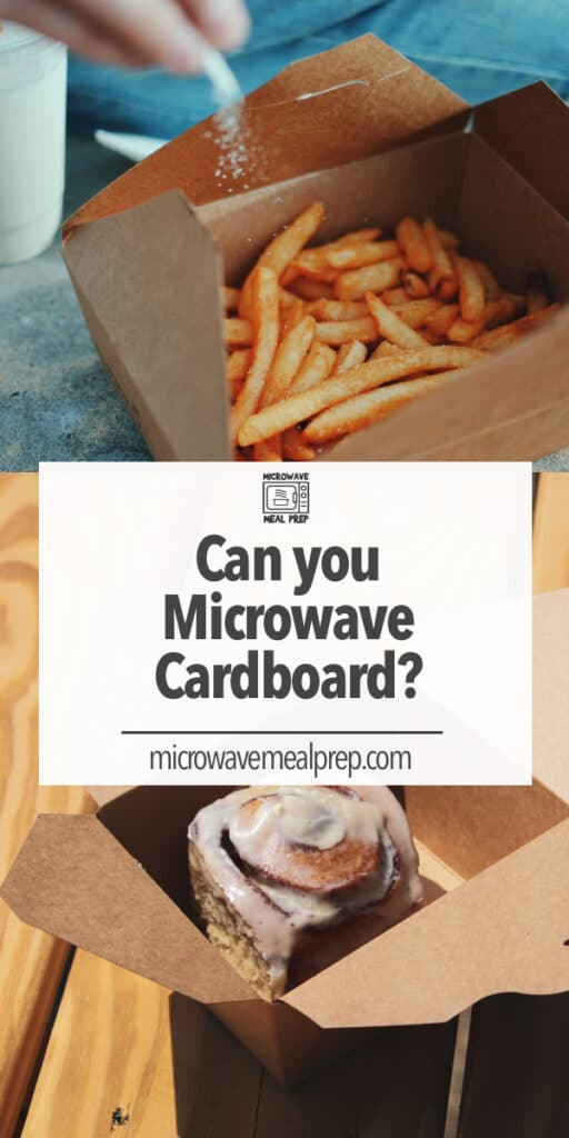 Is it safe to microwave cardboard?