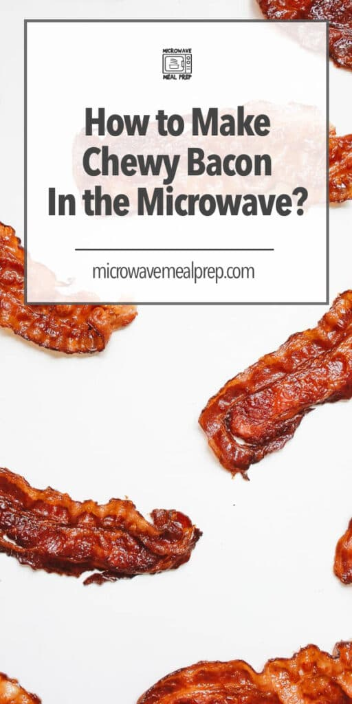 How to microwave chewy bacon