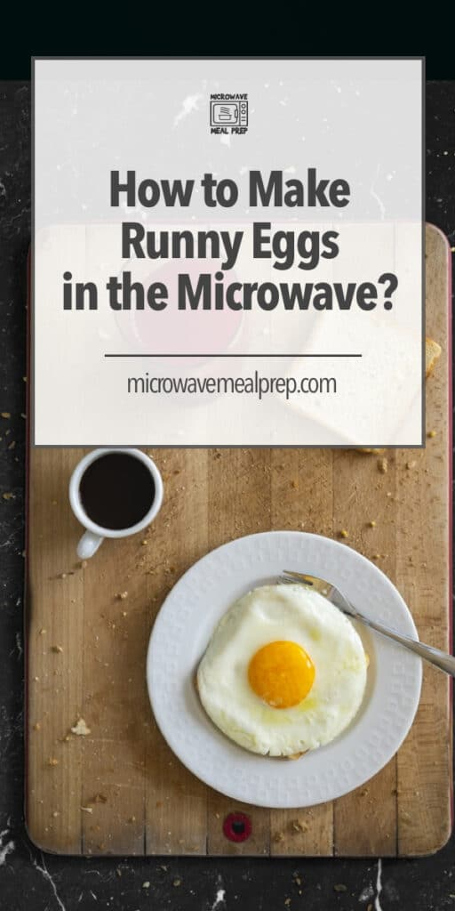 How to make runny eggs in the microwave