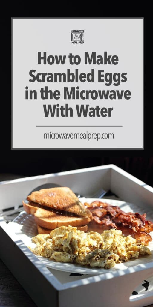 How to make scrambled eggs in the microwave with water