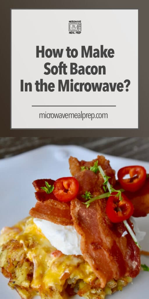 How to microwave soft bacon