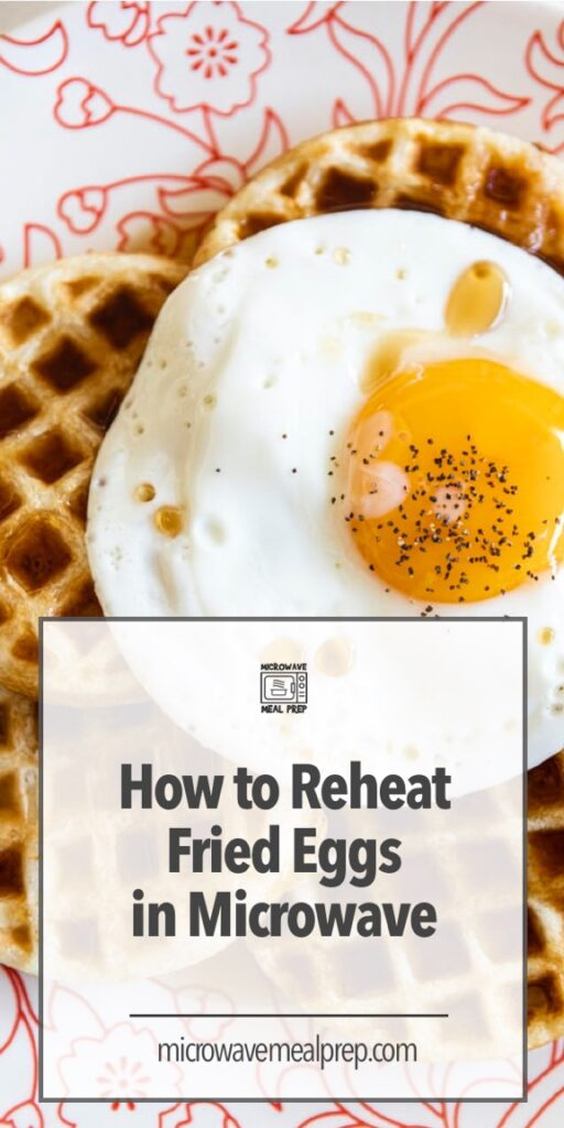 How to reheat fried eggs in the microwave