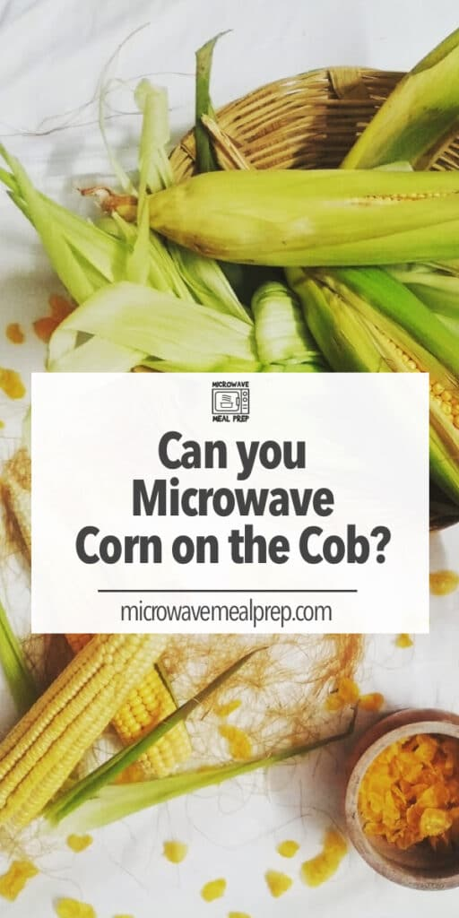 Can you microwave corn on the cob?