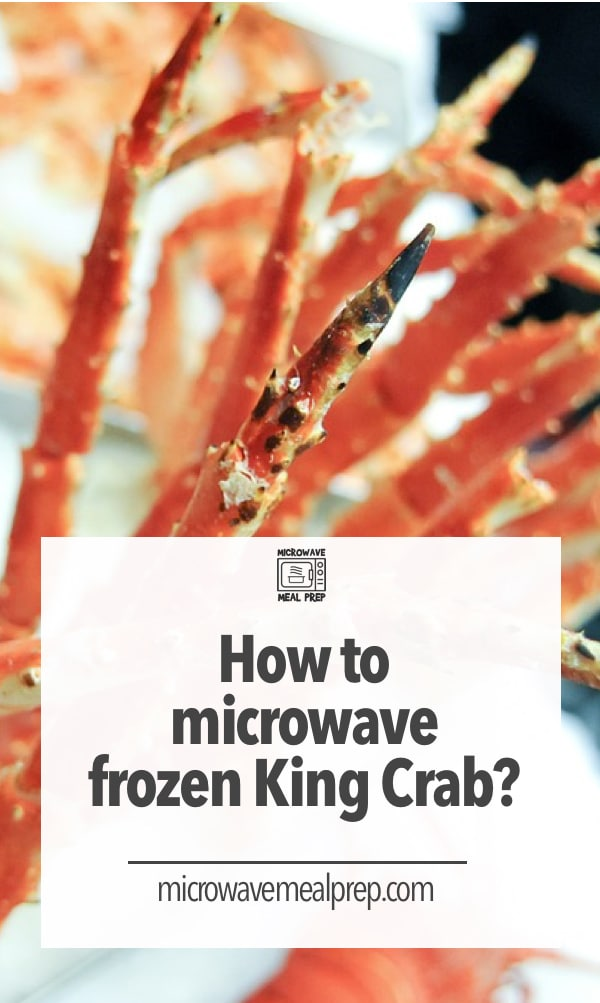 How to microwave frozen king crab legs