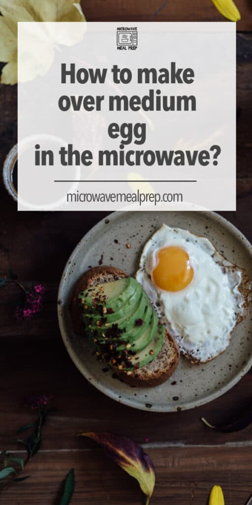 How to make over medium egg in the microwave