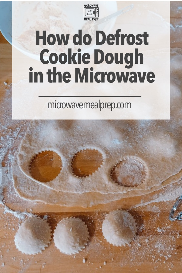 How to defrost cookie dough in a microwave