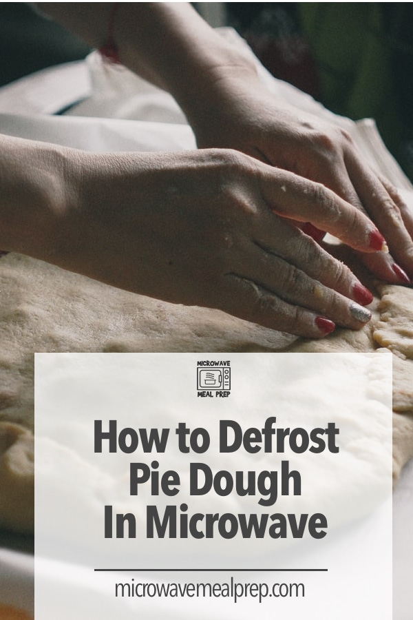 How to defrost pie dough in microwave