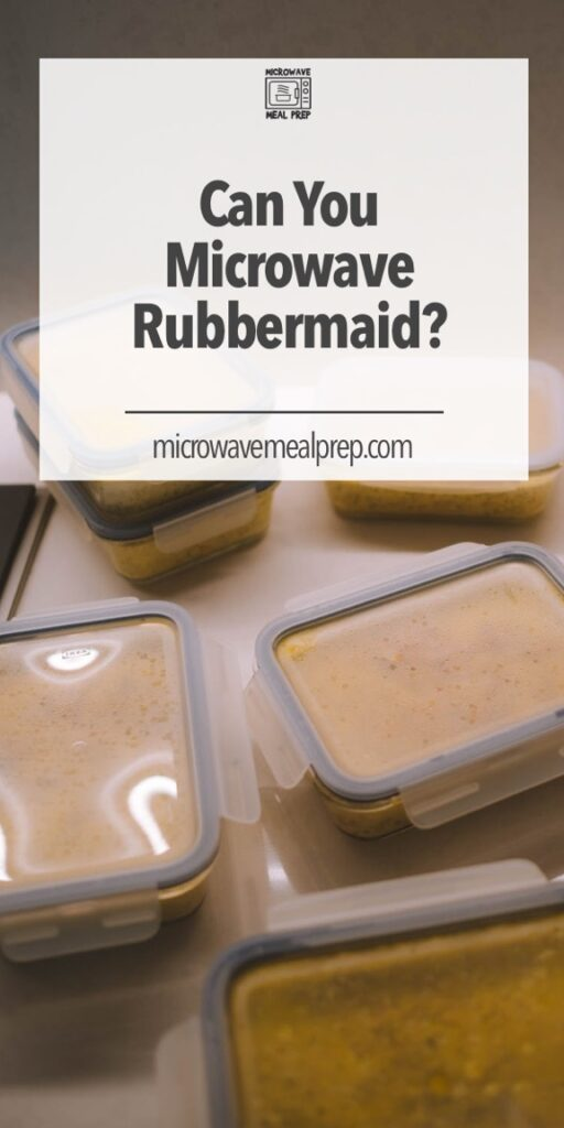 Can you microwave Rubbermaid