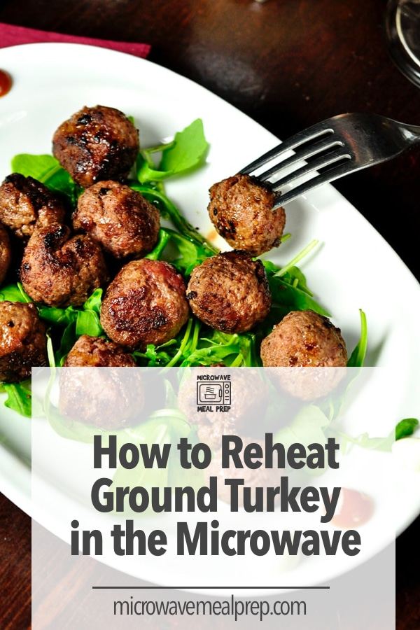 How to reheat ground turkey in microwave
