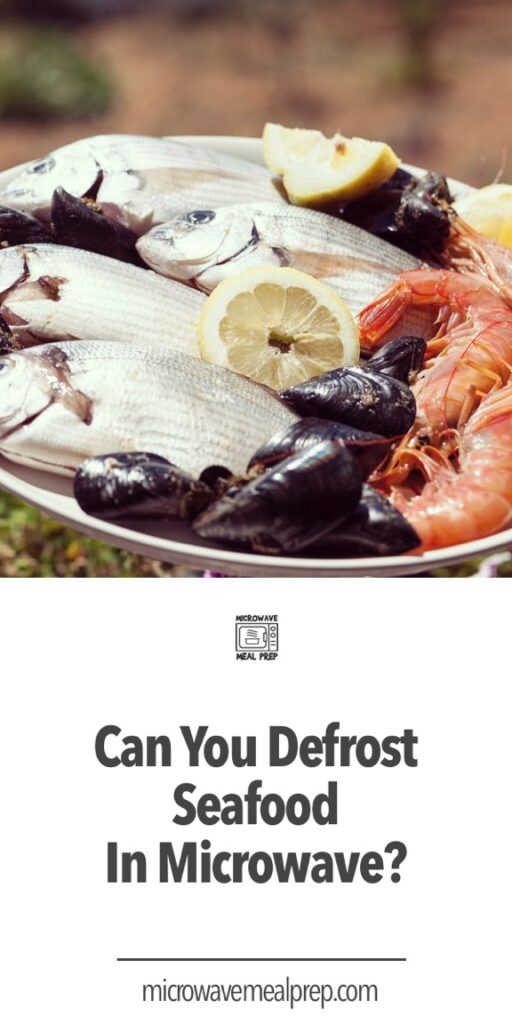 Can you defrost seafood in microwave