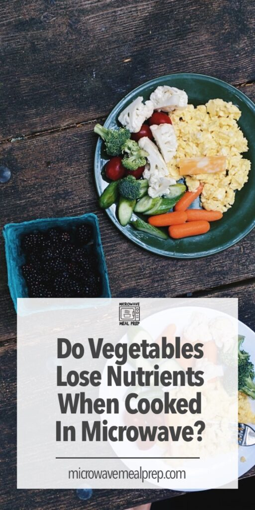 Do vegetable lose nutrients when cooked in microwave