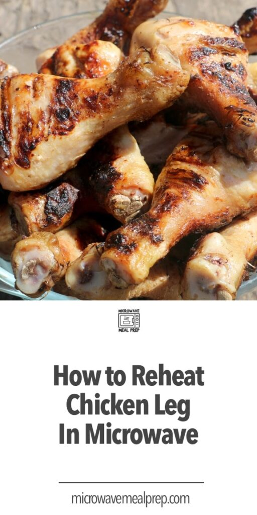 How to reheat chicken leg in microwave