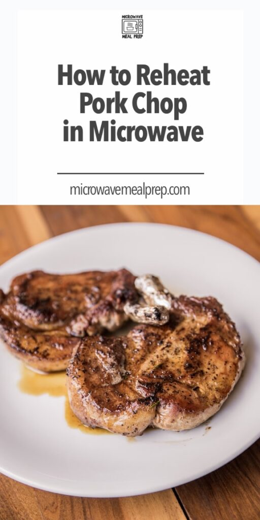 How to reheat pork chop in microwave