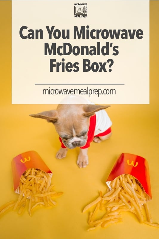 Is it ok to microwave McDonalds fries box