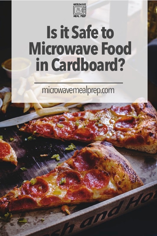 Is it safe to microwave food in cardboard