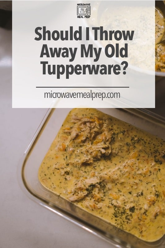 Should i throw away old Tupperware