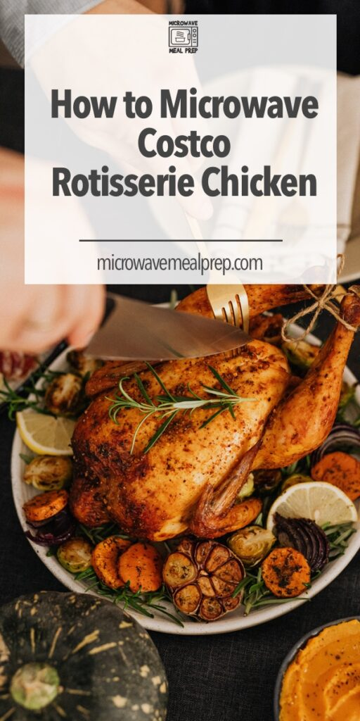 How to microwave Costco rotisserie chicken