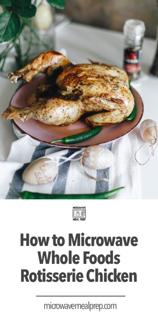 How to microwave Whole Foods rotisserie chicken