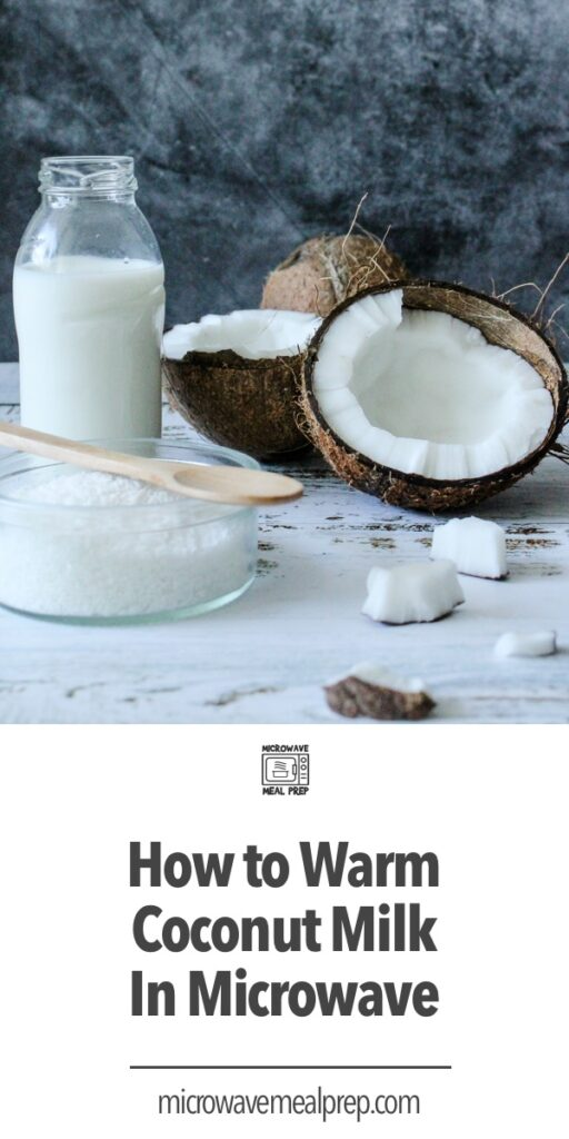 How to warm coconut milk in microwave