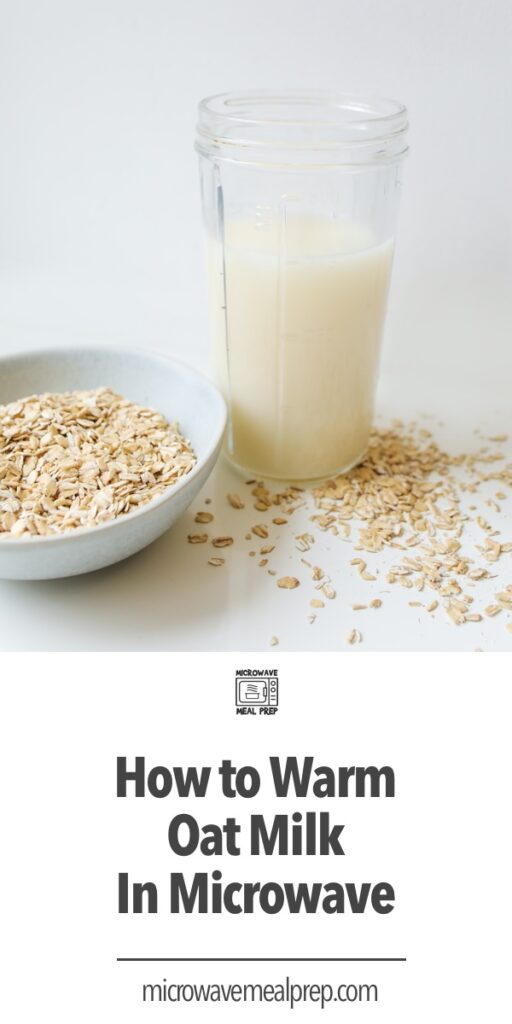 How to warm oat milk in microwave