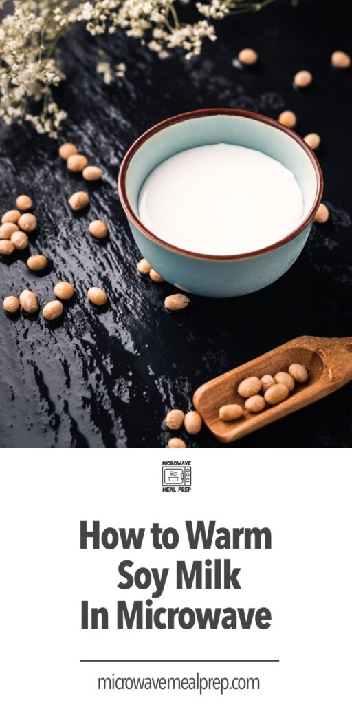 How to warm soy milk in microwave