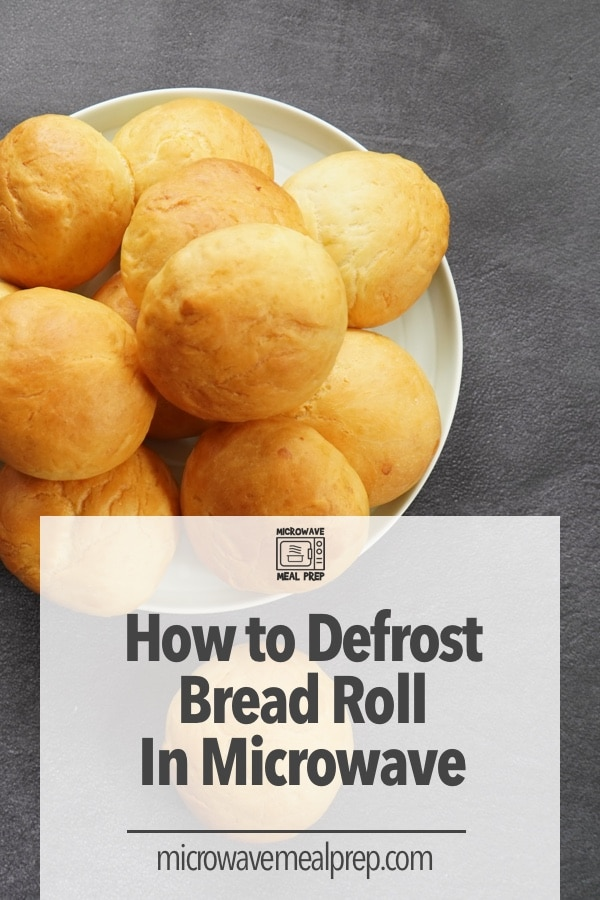 How to defrost bread roll in microwave