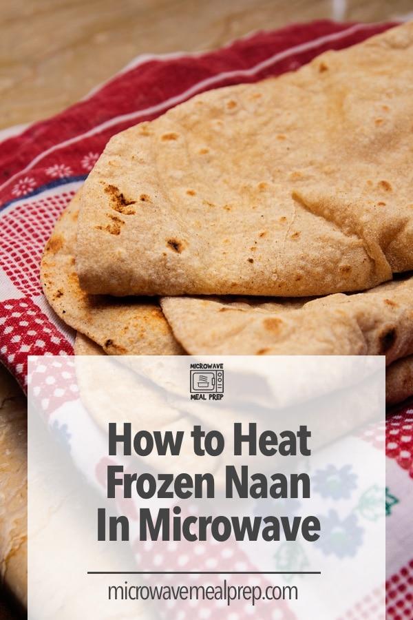 How to heat frozen naan in microwave